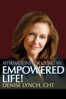Affirmations for Living An Empowered Life!