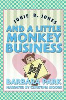 Junie Born Jones and A Little Monkey Business