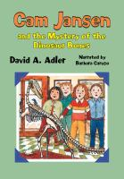 Cam Jansen and the Mystery of the Dinosaur Bones by David A. Adler