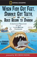 When Fish Got Feet, Sharks Got Teeth, and Bugs Began to Swarm