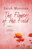 The Flowers of the Field - Part One