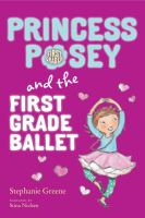 Princess Posey and the First-grade Ballet