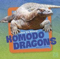 Get to Know Komodo Dragons