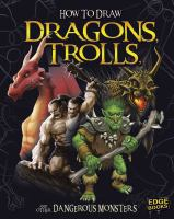 How to Draw Dragons, Trolls, and Other Dangerous Monsters