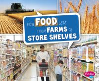 How Food Gets From Farms to Store Shelves