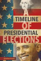 A Timeline of Presidential Elections