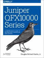Juniper Qfx10000 Series: A Comprehensive Guide To Building Next-Generation Data Centers