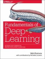 Fundamentals Of Deep Learning: Designing Next-Generation Machine Intelligence Algorithms