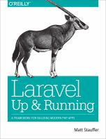 Laravel: Up And Running: A Framework For Building Modern PHP Apps