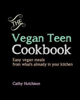 The Vegan Teen Cookbook