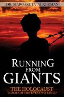 Running from giants : the Holocaust through the eyes of a child