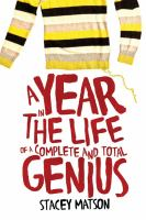 A Year in the Life of A Complete and Total Genius