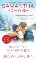 Mistletoe Between Friends ; The Snowflake Inn