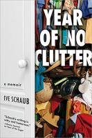 Year of no clutter : a memoir
