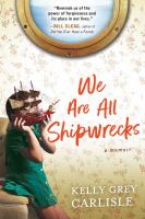 We are all shipwrecks : a memoir
