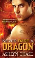 Never Dare A Dragon / Ashlyn Chase