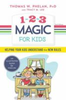 1-2-3 Magic for Kids : Helping Your Kids Understand the New Rules