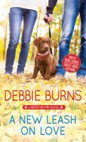 A New Leash On Love: Rescue Me Series, Book 1