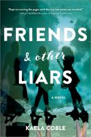 Friends & Other Liars