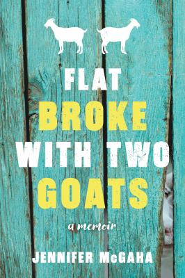 Cover image for Flat Broke With Two Goats