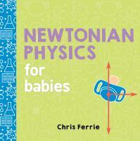 Newtonian Physics for Babies