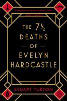 The 7 ́—¡ʻ Deaths of Evelyn Hardcastle