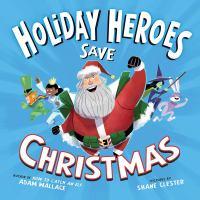 Holiday Heroes save Christmas