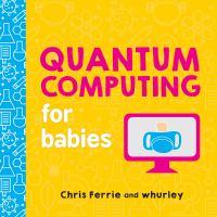 Quantum Computing for Babies - Ferrie, Chris