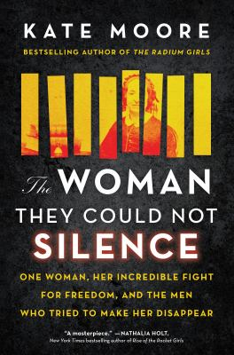 The woman they could not silence  one woman her incredible fight for freedom and the men who tried to make her disappear