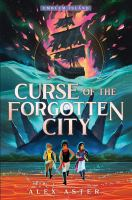 Curse of the forgotten city321 pages ; 22 cm.