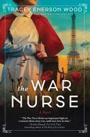 The War Nurse A Novel