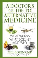 A Doctor's Guide to Alternative Medicine