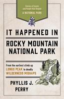 It Happened in Rocky Mountain National Park
