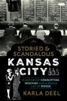 Storied & Scandalous Kansas City