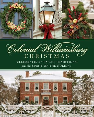 Colonial Williamsburg Christmas  celebrating classic traditions and the spirit of the holiday