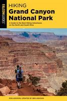 Hiking Grand Canyon National Park : a guide to the best hiking adventures on the North and South Rims