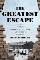 The-greatest-escape-:-a-true-American-Civil-War-adventure-