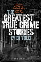 The Greatest True Crime Stories Ever Told