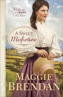 A Sweet Misfortune: Virtues And Vices Of The Old West Series, Book 2