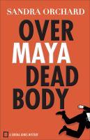Over Maya Dead Body