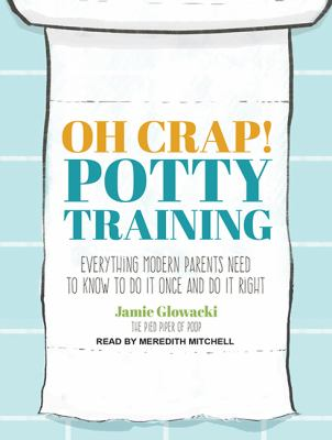 Cover image for Oh Crap! Potty Training