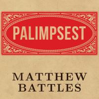 Palimpsest : A History of the Written Word