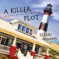 Killer Plot : A Books by the Bay Mystery