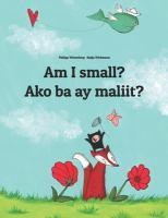 Am I Small? = Ako Ba Ay Maliit?