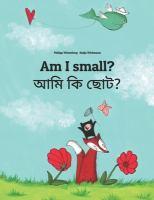 Ami ki chota? = Am I small?(আমি কি ছোট? = Am I small?)