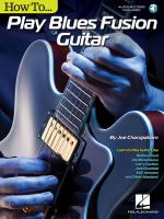 How to ... Play Blues Fusion Guitar