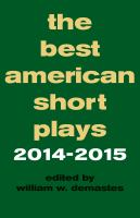 The Best American Short Plays 2014-2015 / Edited by William W. Demastes