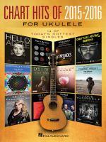 Chart Hits of 2015-2016 for Ukulele