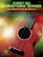 First 50 Christmas Songs You Should Play on Ukulele