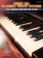 First 50 Classic Rock Songs You Should Play on the Piano